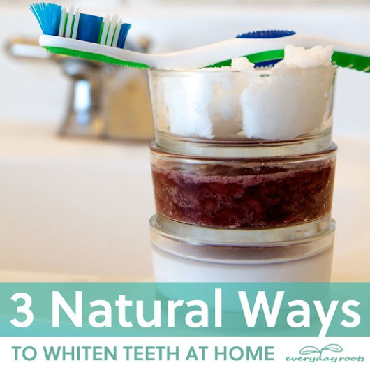 3 Natural Ways to Whiten Teeth at Home | Everyday Roots