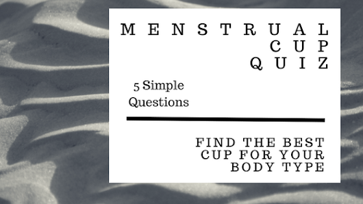Menstrual Cup Quiz: Find the Perfect Cup for your Body Type - Reusable Menstrual Cups