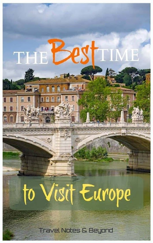 Best Time to Travel to Europe – When to Go and What to Expect