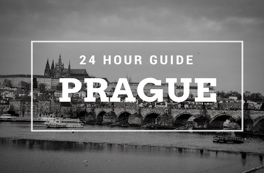 24 hours in Prague - Quick Guide to the Stunning Czech Capital