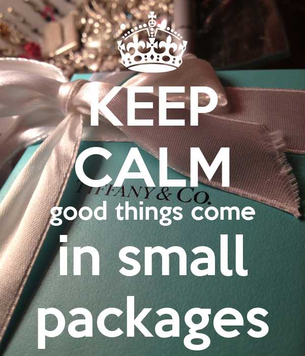 Come In Small Packages Quote Good Things Come In Small Packages
