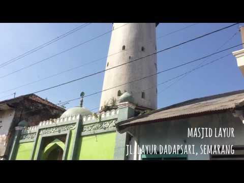 Menyusuri Jejak Sejarah Masjid Menara Layur Semarang