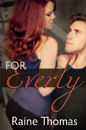For Everly by Raine Thomas