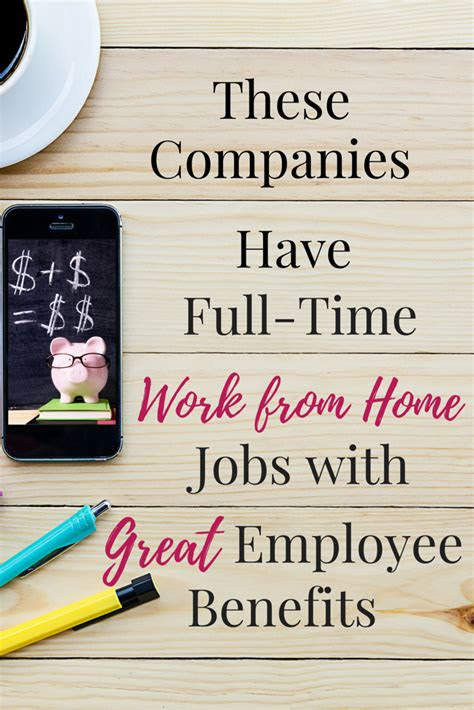 full time work  home jobs  benefits