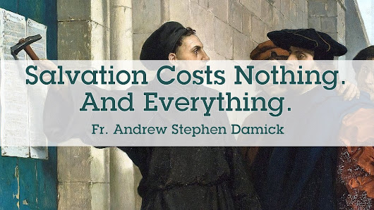 Salvation Costs Nothing. And Everything. – Roads from Emmaus