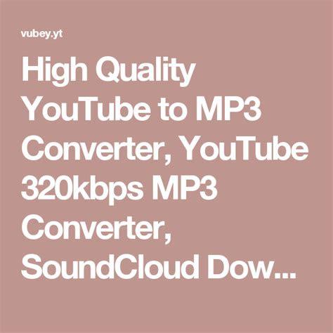 high quality youtube  mp converter youtube kbps mp
