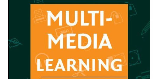Mayer's 12 Principles of Multimedia Learning are a Powerful Design Resource - Flipped Learning Network Hub