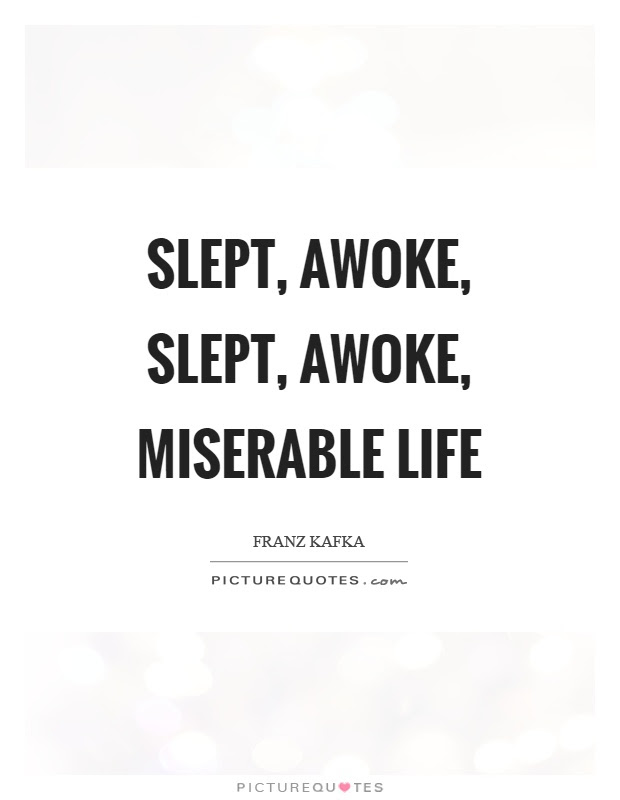 Miserable Life Quotes Sayings Miserable Life Picture Quotes