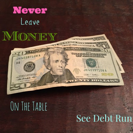 Never Leave Money On The Table
