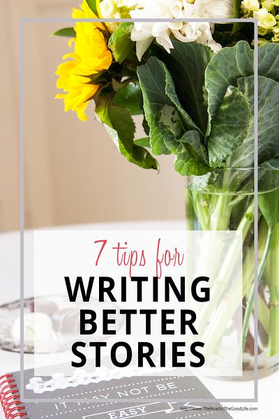 Seven Tips for Stronger Stories