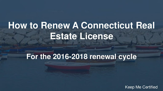 How to Renew a Connecticut Real Estate License 2017-2018