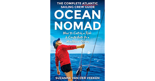Book giveaway for Ocean Nomad | The Complete Atlantic Sailing Crew Guide - How to Catch a Ride & Contribute to a Healthier Ocean by Suzanne van der Veeken Dec 05-Dec 24, 2017