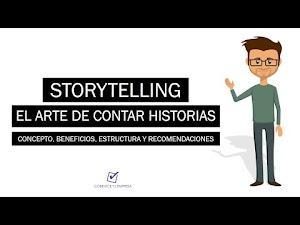 Storytelling: El arte de contar historias | Beneficios, Estructura y Recomendaciones