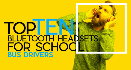 Top Ten Bluetooth Headsets for School Bus Drivers - Trackschoolbus