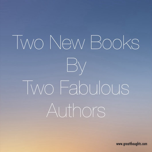 Two New Books By Two Fabulous Authors - Great Thoughts.com