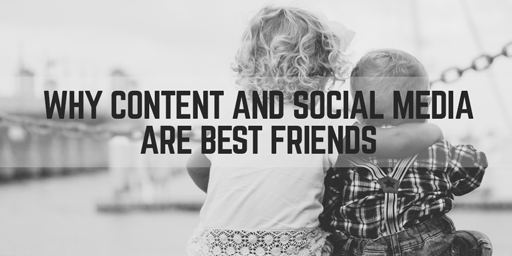 Why Content And Social Media Are Best Friends