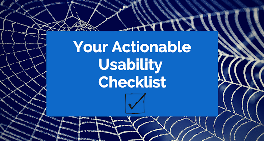 Your Actionable Usability Checklist: Usability Mistakes to Fix