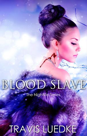 Blood Slave (The Nightlife, #3)