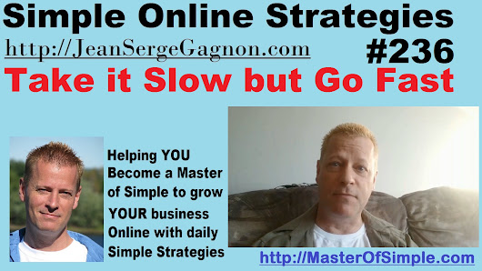 Take it Slow but Go Fast! - Simple Online Strategies #236 • Jean-Serge Gagnon