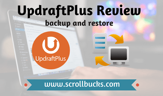 UpdraftPlus Review- The best WordPress backup plugin - ScrollBucks