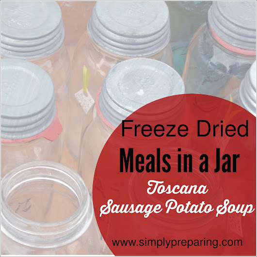 Freeze Dried Meals in a Jar: Sausage Potato Soup - Simply Preparing