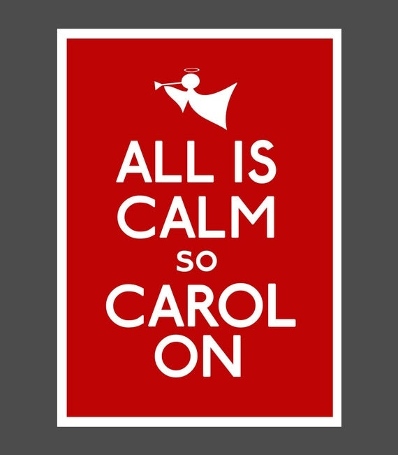 Christmas Poster version of Keep Calm and Carry On, ALL IS CALM so Carol On, Holiday wall decor, Printable 5x7, 8x10, or 11x14