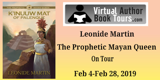 Prophetic Mayan Queen: K'inuuw Mat of Palenque by Leonide Martin: Interview, Review, Giveaway - Teddyrose Book Reviews Plus