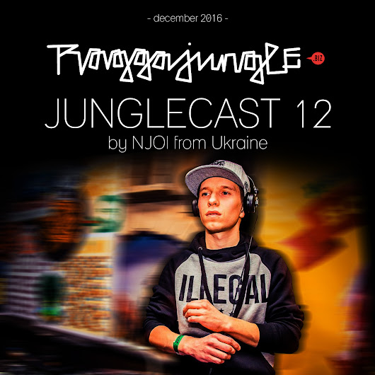 Junglecast 12 / 2016 – NJOI | Raggajungle.biz exclusive podcast - RaggaJungle.biz
