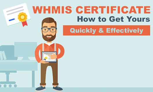 WHMIS Certificate: How to Get Yours Quickly and Effectively