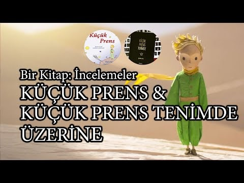 Bir Kitap: Küçük Prens ve Küçük Prens Tenimde [Video]