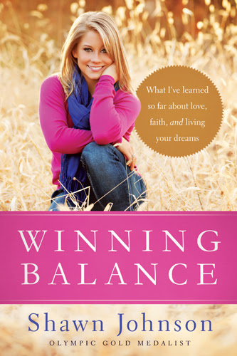 Winning Balance: What I've Learned So Far about Love, Faith, and Living Your Dreams by Shawn Johnson