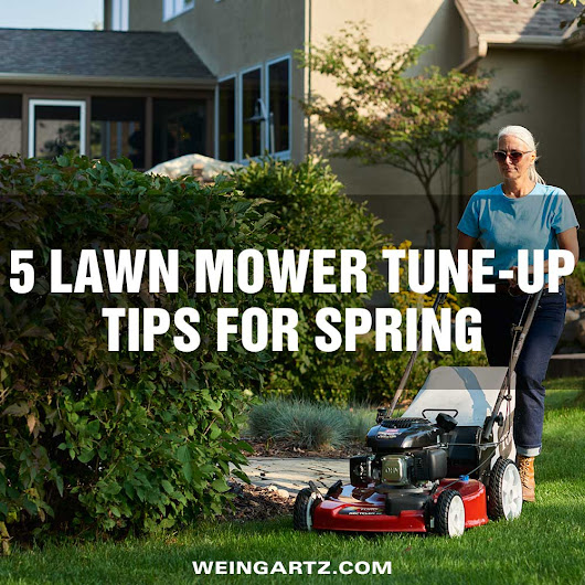 5 Lawn Mower Tune Up Tips For Spring - Weingartz