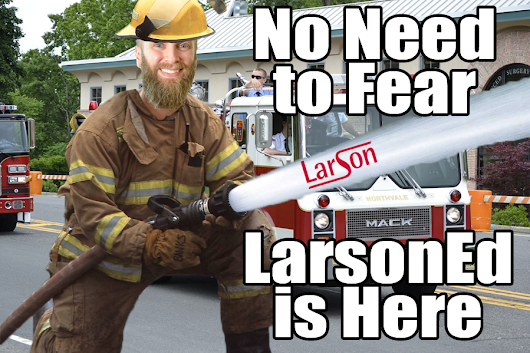 LarsonEd Can Put Out That Fire--Florida Real Estate School