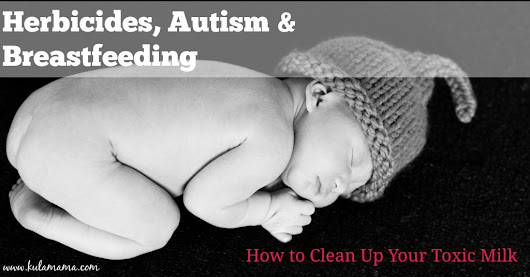 Herbicides, Autism and Breastfeeding