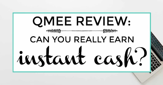 Qmee Review: Can You Really Earn Instant Cash? | Iliketodabble