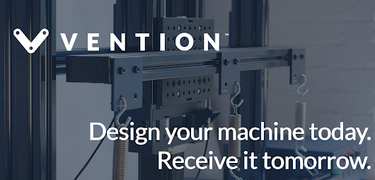 Vention | Design your machine today. Receive it tomorrow.