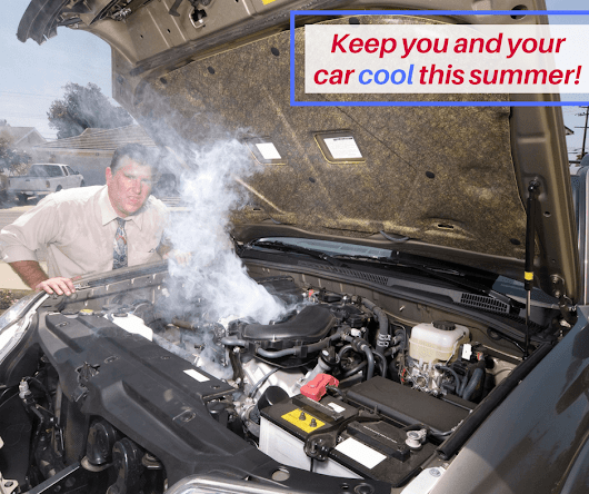Keep Cool This Summer! - Autostream Car Care