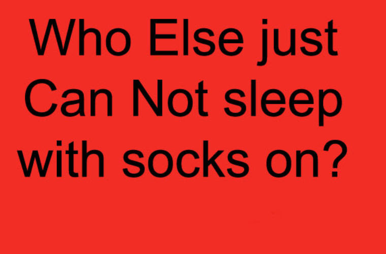 Sleeping With Socks On Funny Pictures Quotes Memes Funny Images