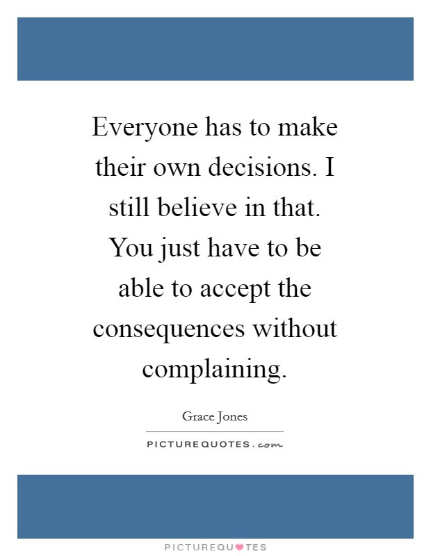 Own Decision Quotes Sayings Own Decision Picture Quotes
