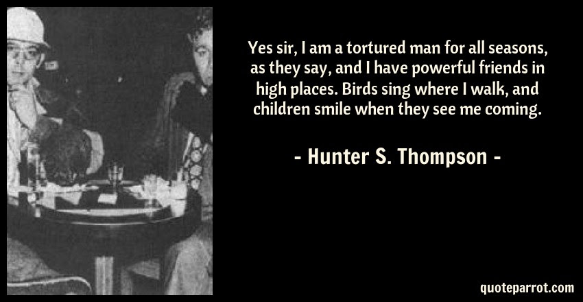 Yes Sir I Am A Tortured Man For All Seasons As They S By Hunter