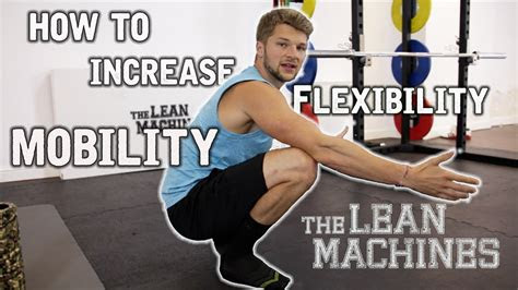 increase flexibility  mobility youtube