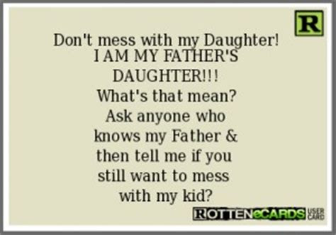 Mess With My Daughter Quotes