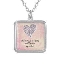 Never let anyone dull your sparkle necklaces