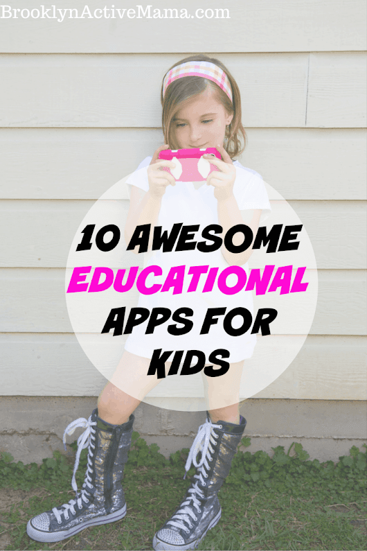 10 Awesome Educational Apps For Kids - Brooklyn Active Mama