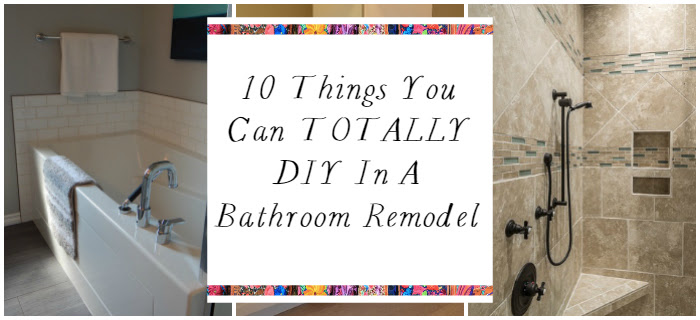 10 things you can totally DIY in a bathroom remodel