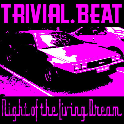 Night Of The Living Dream by trivial.BEAT