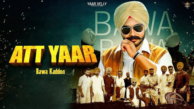 Watch Latest 2021 Punjabi Song 'Att Yaar' Sung By Bawa Kaddon | Punjabi Video Songs - Times of India