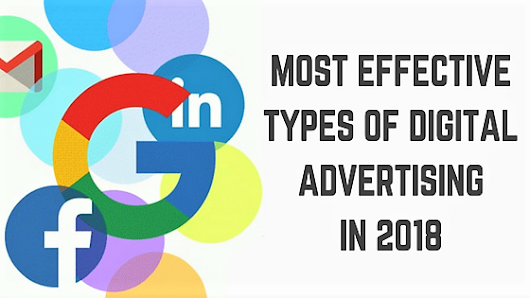 Most Effective Types of Digital Advertising in 2018 |