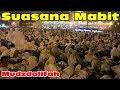 SUASANA MABIT DI MUZDALIFAH - Dini Hari 231 Ribu Jemaah Haji HAJI 2019