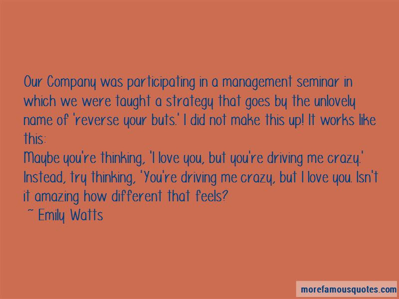 Driving Me Crazy Love Quotes Top 11 Quotes About Driving Me Crazy